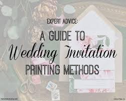 wedding invitation printing expert advice a guide to wedding invitation printing methods