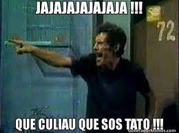 Tato Meme - jajajajajajaja que culiau que sos tato meme de don ramon