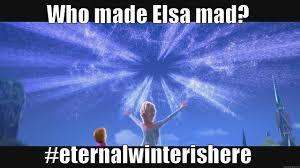 Elsa Frozen Meme - frozen eternal winter quickmeme