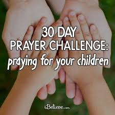 kids thanksgiving prayers 30 day prayer challenge praying for your children by debbie