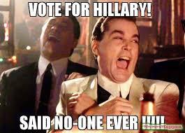 Said No One Ever Meme - vote for hillary said no one ever meme ray liota 55957
