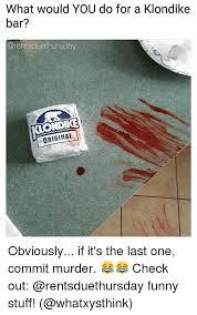 Klondike Bar Meme - 25 best memes about klondike bar klondike bar memes