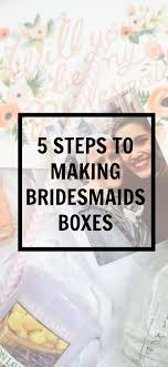 bridesmaid asking ideas 5 steps to bridesmaids boxes box wedding and weddings