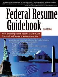 How To Write Resume For Government Job by Federal Resume Guidebook Write A Winning Federal Resume To Get In