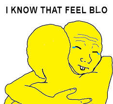 That Feel Meme - i know that feel blo memes