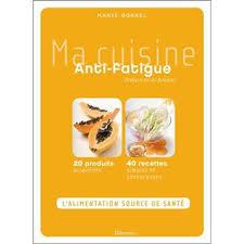cuisine santé cuisine santé anti fatigue broché borel achat livre