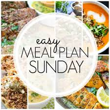 easy meal plan sunday week 83 365 days of baking and more