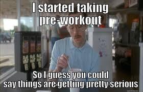 Pre Workout Meme - pre workouts part 2 natural weapon nutrition
