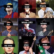 Blink 182 Meme - saw this on a blink 182 facebook meme page credit to blink 182