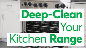 how to deep clean a kitchen range consumer reports youtube