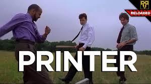Printer Meme - office printer gets destroyed tech assassin reloaded youtube
