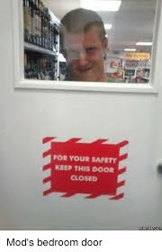 Door Meme - for your safety keep this door closed memes meme on me me