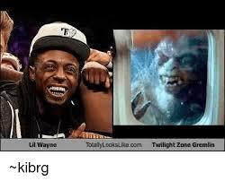 Lil Wayne Memes - lil wayne totallylookslikecom twilight zone gremlin kibrg lil