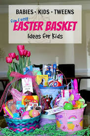 filled easter baskets boys kids easter basket ideas made easy for baby kids and tween