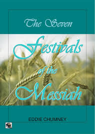 seven feasts of the messiah the seven festivals of the messiah chumney