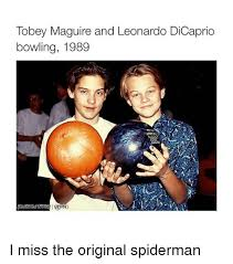 Meme Tobey Maguire - tobey maguire and leonardo dicaprio bowling 1989 i miss the