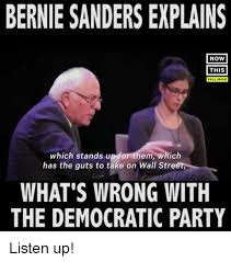 Democratic Memes - bernie sanders explains now this exclusive which stands u em which
