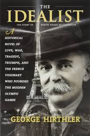 the idealist the story of baron pierre de coubertin george