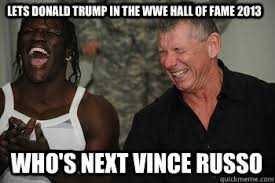 Hilarious Memes 2013 - lets donald trump in the wwe hall of fame 2013 who s next vince