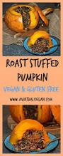 thanksgiving welcome nowhere roast stuffed pumpkin a virtual vegan