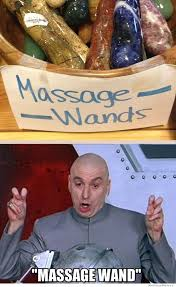 Funny Massage Memes - sure massage wands oh ya it s been a hard day so
