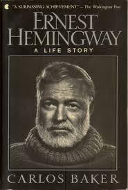 ernest hemingway life biography hemingway a life story by carlos baker