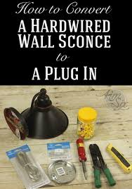 convert hardwire light to plug in how to convert a hardwired wall sconce to a plug in the kim six fix