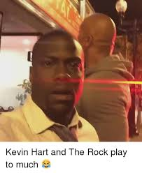 Kevin Heart Memes - kevin hart and the rock play to much kevin hart meme on me me