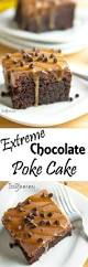 extreme chocolate poke cake its yummi bites of food and life