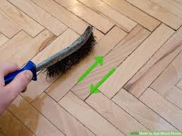 how to age wood floors 6 steps with pictures wikihow