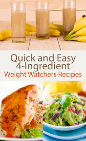 quick and easy 4 ingredient weight watchers recipes