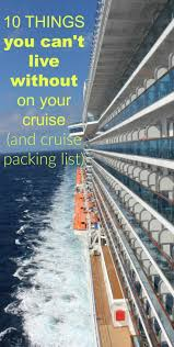 Top 10 Must Pack Cruise by Best 25 Cruise Packing Lists Ideas On Cruise Packing
