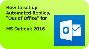 how to set up an out of office reply for outlook 2016 outlook