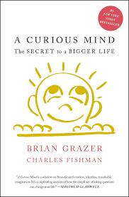 a curious mind the secret to a bigger life brian grazer charles