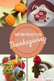 8 knitting projects for thanksgiving stitch and unwind