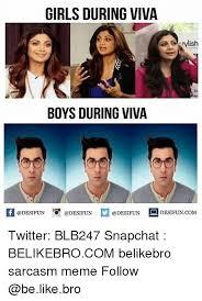 Girls Be Like Meme - girls during viva stylish boys during viva f desifun desifund