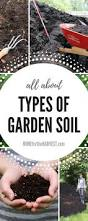 Types Of Urban Gardening Types Of Soil What U0027s In Your Garden Permaculture Organic And