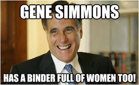 Binders Full Of Women Meme - gene simmons has a binder full of women too mitt romney quickmeme