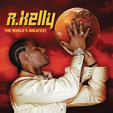 the world u0027s greatest by r kelly on apple music