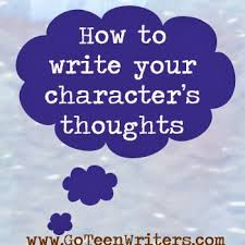 Examples Of Interior Monologue Go Teen Writers How To Write Your Character U0027s Thoughts
