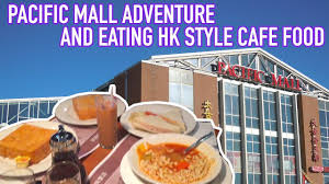 sunday adventure to pacific mall hk style cafe
