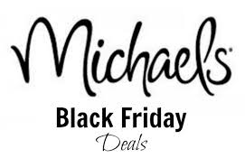 michaels black friday black friday deals complete list become a coupon queen