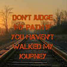 quote life journey path don u0027t judge my path the daily quotes