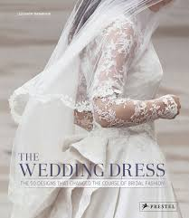 amazon com the wedding dress the 50 designs that changed the