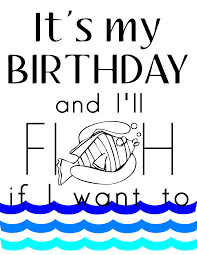 free its my birthday printables our thrifty ideas