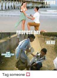 Proposal Meme - propose day the sarcactic pag there here tag someone meme on me me