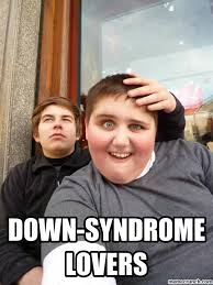 Memes Down Syndrome - syndrome lovers