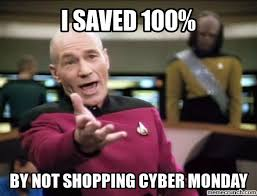 Cyber Monday Meme - annoyed picard on cyber monday cyber monday know your meme