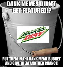 Meme Bucket - dank meme bucket imgflip