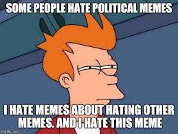 I Hate Memes - futurama fry meme imgflip